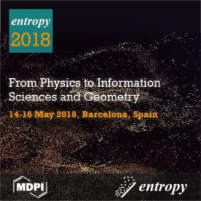 Entropy 2018: From Physics to Information Sciences and Geometry