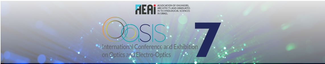 022bacc3eae368 1–2 April 2019 OASIS 7 (Optical Engineering and Science in Israel) of ILEOS  (The Israel Lasers and Electro-Optics Society)